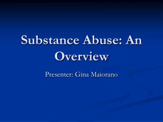Substance Abuse: An Overview