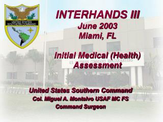INTERHANDS III June 2003 Miami, FL Initial Medical (Health) Assessment