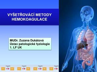 VYŠETŘOVÁCÍ METODY  HEMOKOAGULACE