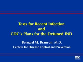 Tests for Recent Infection and CDC's Plans for the Detuned IND