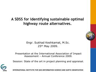 A SDSS for identifying sustainable optimal highway route alternatives.