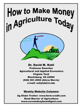 Dr. David M. Kohl Professor Emeritus  Agricultural and Applied Economics Virginia Tech Blacksburg, VA 24060 540 961-2094