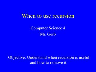 When to use recursion