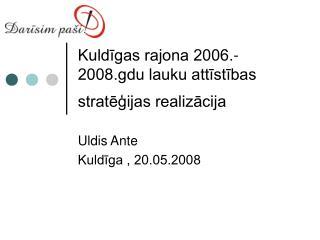 Kuldīgas rajona 2006.-2008.gdu lauku attīstības stratēģijas realizācija