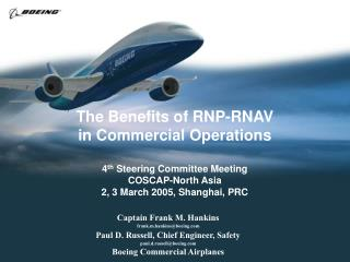 The Benefits of RNP-RNAV  in Commercial Operations 4 th  Steering Committee Meeting