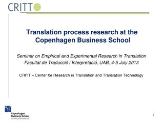 Translation process research at the  Copenhagen Business School