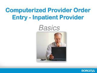 Computerized Provider Order Entry - Inpatient Provider