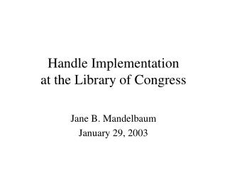 Handle Implementation  at the Library of Congress