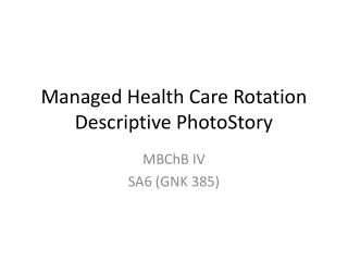 Managed Health Care Rotation Descriptive  PhotoStory