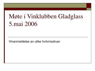 Møte i Vinklubben Gladglass 5.mai 2006
