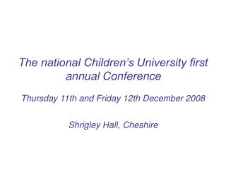 The national Children's University first annual Conference