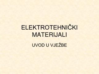 ELEKTROTEHNICKI MATERIJALI