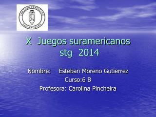 X  Juegos suramericanos   stg  2014