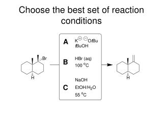 Choose the best set of reaction conditions