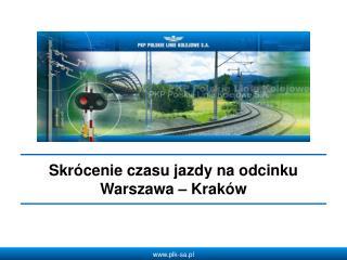Skrócenie czasu jazdy na odcinku Warszawa – Kraków