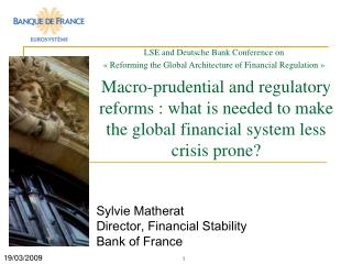 Sylvie Matherat Director, Financial Stability Bank of France