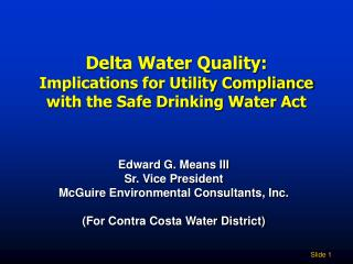 Delta Water Quality:  Implications for Utility Compliance  with the Safe Drinking Water Act