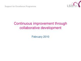 Continuous improvement through collaborative development