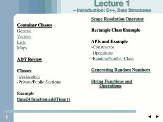 Container Classes General Vectors Lists Maps ADT Review Classes - Declaration