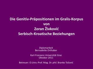 Die Genitiv-Pr�positionen im Gralis-Korpus von  Zoran �ivkovi? Serbisch-Kroatische Beziehungen