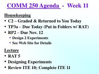 COMM 250 Agenda   -  Week 11