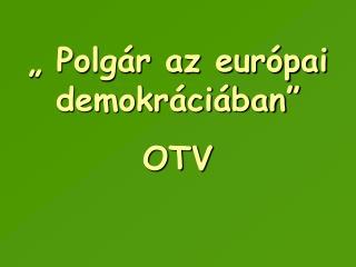 Polg r az eur pai demokr ci ban  OTV