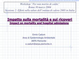 Impatto sulla mortalità e sui ricoveri Impact on mortality and hospital admissions