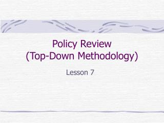 Policy Review (Top-Down Methodology)
