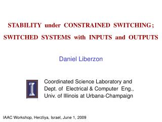STABILITY  under  CONSTRAINED  SWITCHING ; SWITCHED  SYSTEMS  with  INPUTS  and  OUTPUTS