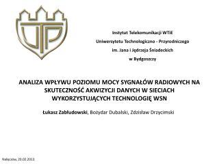 Instytut Telekomunikacji  WTiE Uniwersytetu Technologiczno - Przyrodniczego