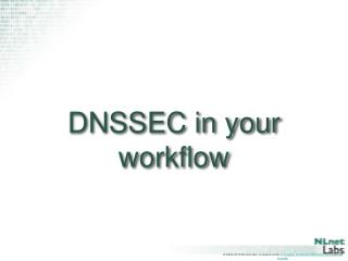 DNSSEC in your workflow