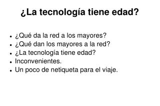 ¿La tecnología tiene edad?