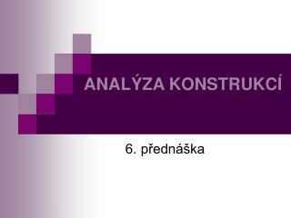 ANAL ZA KONSTRUKC