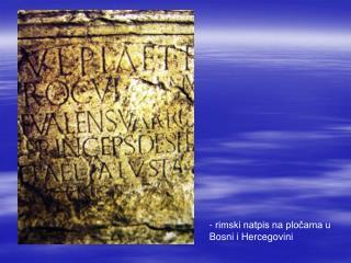 - rimski natpis na pločama u Bosni i Hercegovini