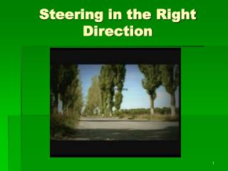 Steering in the Right Direction