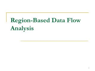 Region-Based Data Flow Analysis