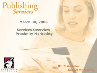 March 30, 2006 Services Overview  Proximity Marketing