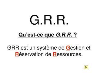 G.R.R.