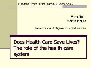 Does Health Care Save Lives?  The role of the health care system