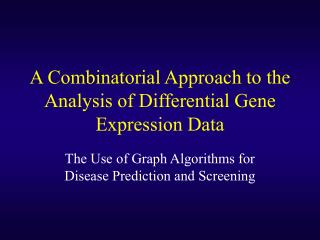 A Combinatorial Approach to the Analysis of Differential Gene Expression Data