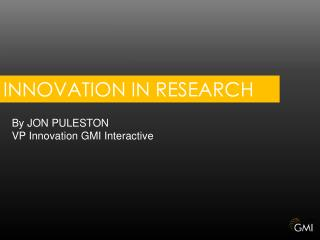 INNOVATION  IN RESEARCH