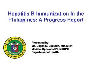 Presented by: Ma. Joyce U. Ducusin, MD, MPH Medical Specialist IV, NCDPC Department of Health