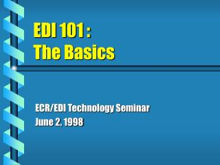 EDI 101 : The Basics