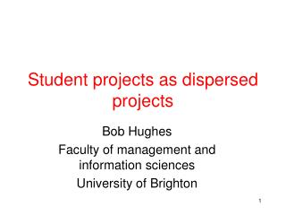 Student projects as dispersed projects