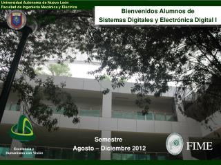 Bienvenidos Alumnos de Sistemas Digitales y Electr�nica Digital I