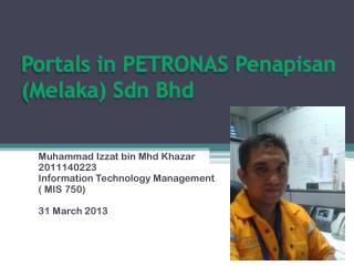Portals in PETRONAS  Penapisan  (Melaka) Sdn Bhd