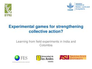 Experimental  games  for  strengthening  c ollective action ?