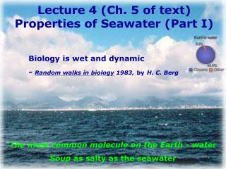 Lecture 4 (Ch. 5 of text)  Properties of Seawater (Part I)