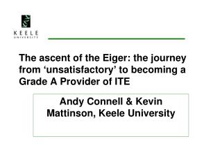 The ascent of the Eiger: the journey from 'unsatisfactory' to becoming a Grade A Provider of ITE