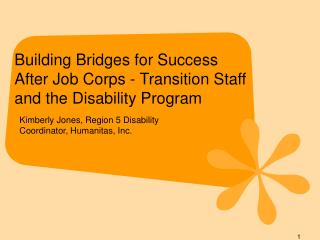 Building Bridges for Success After Job Corps - Transition Staff and the Disability Program
